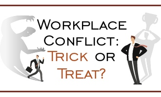 Workplace Conflict: Trick or Treat?
