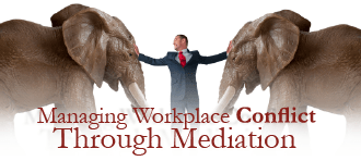 Managing Workplace Conflict Through Mediation